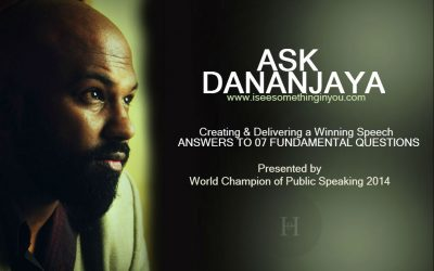 Ask DANANJAYA – Session 03 – Creating & Delivering a Winning Speech